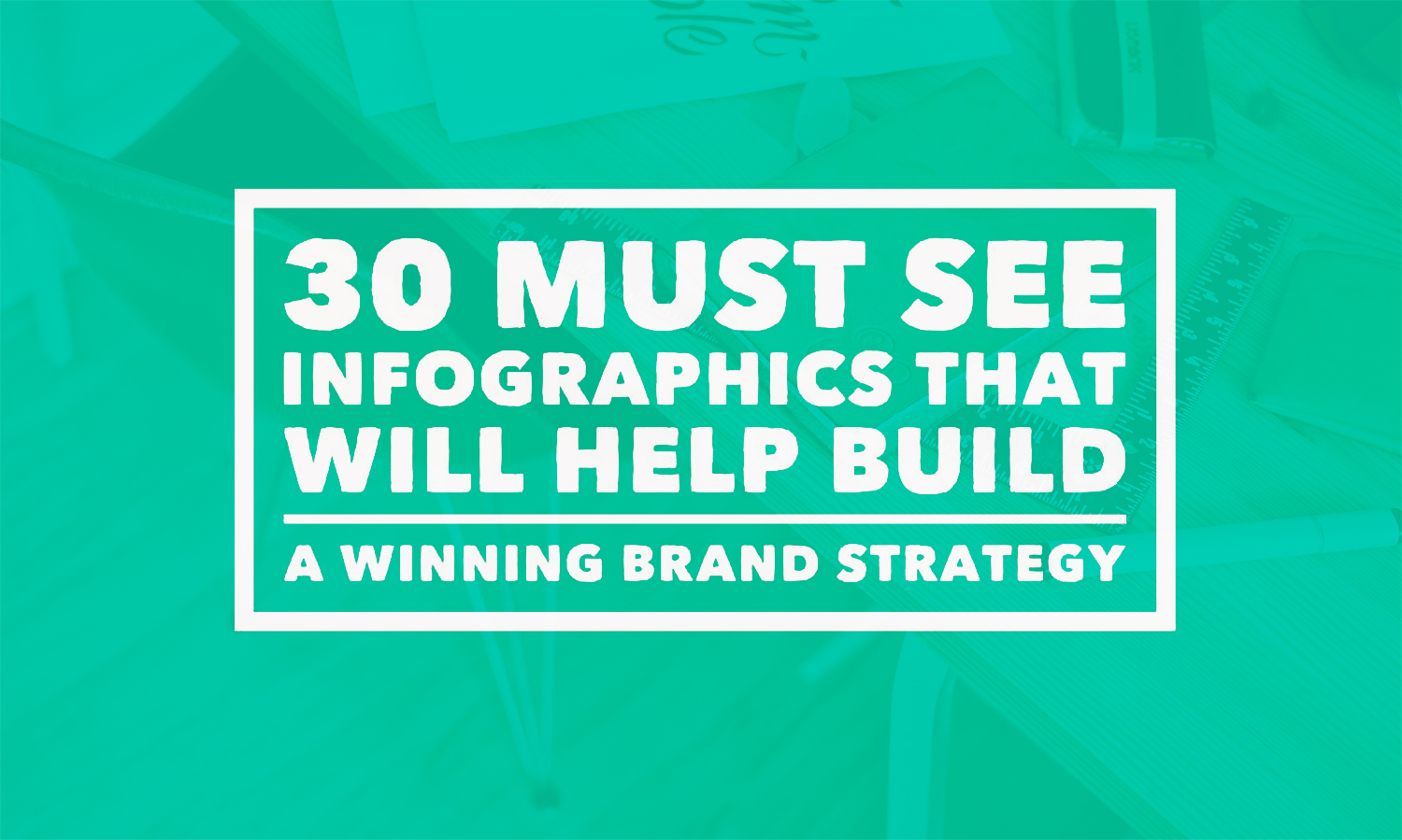 30-must-see-infographics-that-will-help-build-your-brand-strategy
